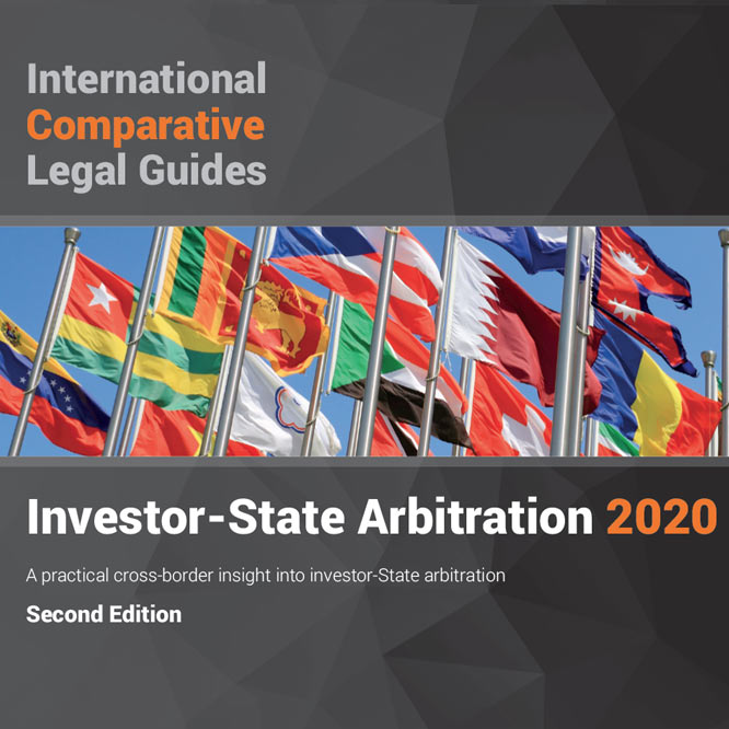 International Comparative Legal Guides – Investor-State Arbitration 2020