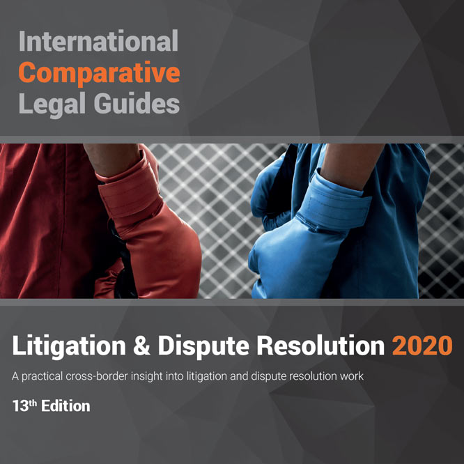 International Comparative Legal Guides – Litigation & Dispute Resolution 2020